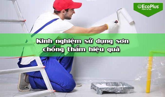 kinh nghiệm sử dụng sơn chống thấm cho tường bền lâu