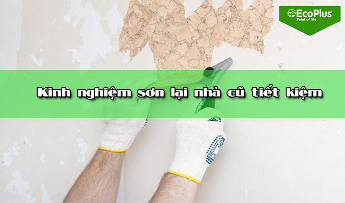 kinh nghiệm sơn lại nhà cũ bền lâu?