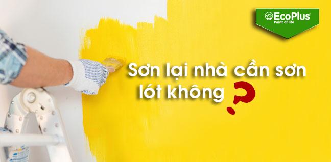 Sơn lại nhà có cần sơn lót không?3